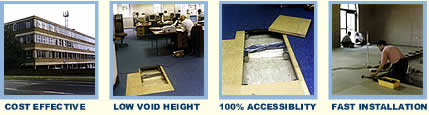 Refurbishment offers - low cost - low void height - 100% access and fast installation